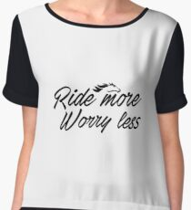 Ride More Worry Less - Horse Rider - Horse Back Riding - Horse Riding Equestrian Gift Chiffon Top