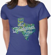 These Bluebonnets Be Poppin' Y'all  Womens Fitted T-Shirt