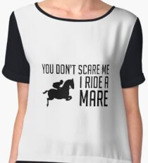 You Don't Scare Me I Ride A Mare - Horse Riding Horse Rider - Equestrian Gift Women's Chiffon Top