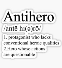Antihero Definition Sticker