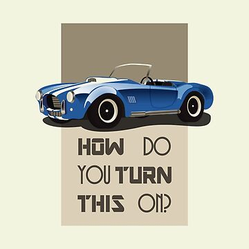 The Classic Game Cheat Code: How do you turn this on Funny Blue Cobra Car by thejoyker1986