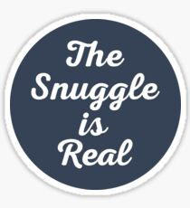 Snuggle Is Real (Floral) Funny Quote Sticker