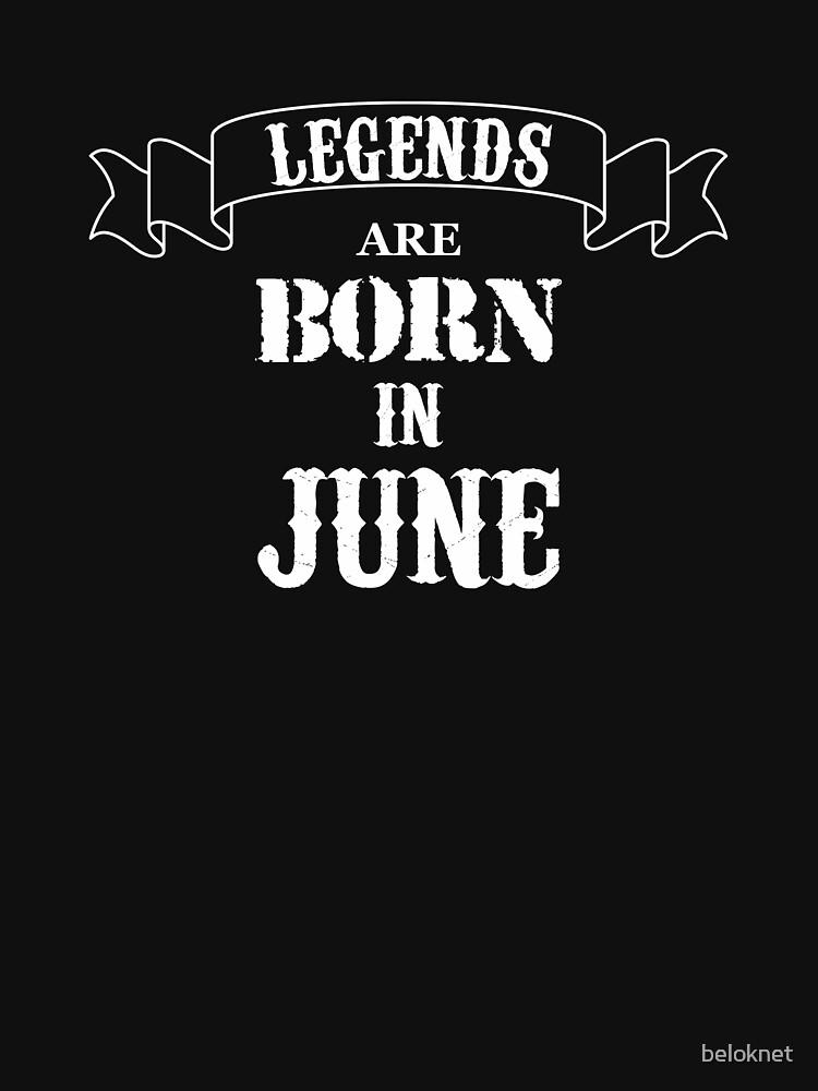 Legends Are Born In June by beloknet