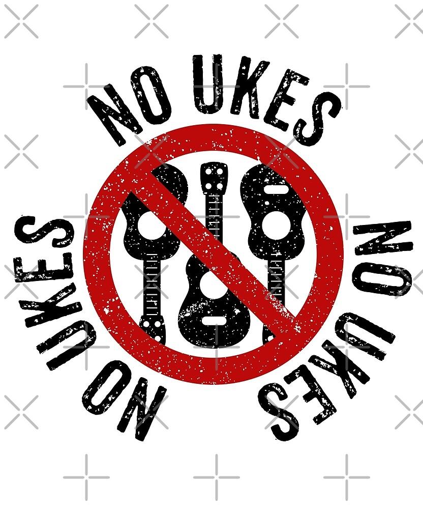 NO UKES by mark5four0