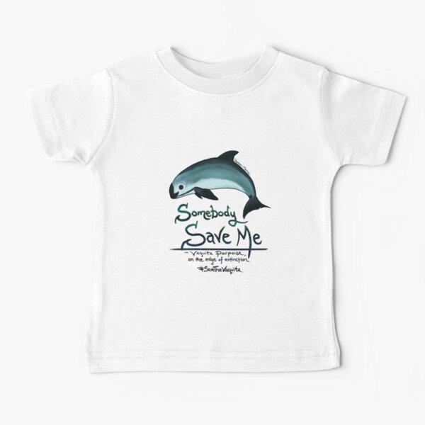 Save Me - Vaquita Porpoise, art © 2015 ~ Baby T-Shirt
