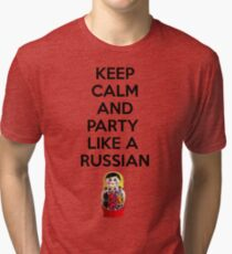 Keep Calm And Party Like A Russian Tri-blend T-Shirt