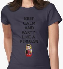 Keep Calm And Party Like A Russian Womens Fitted T-Shirt