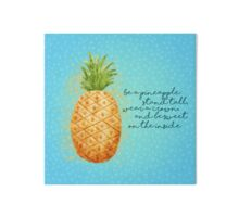 Quot Be A Pineapple Quot Art Boards By Noondaydesign Redbubble