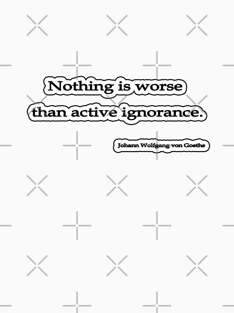 Nothing is worse than, Von Goethe by insanevirtue