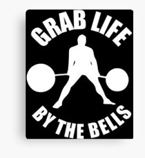 Grab Life By The Bells - Barbell Canvas Print