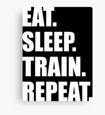 EAT, TRAIN, SLEEP, REPEAT Canvas Print