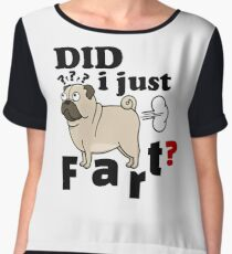 Funny Pug Did I Just Fart - Gift Idea for Women Men Boys And Girls Chiffon Top