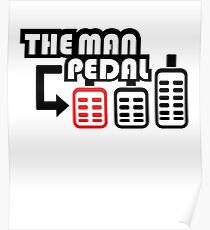 The Man Pedal black Poster