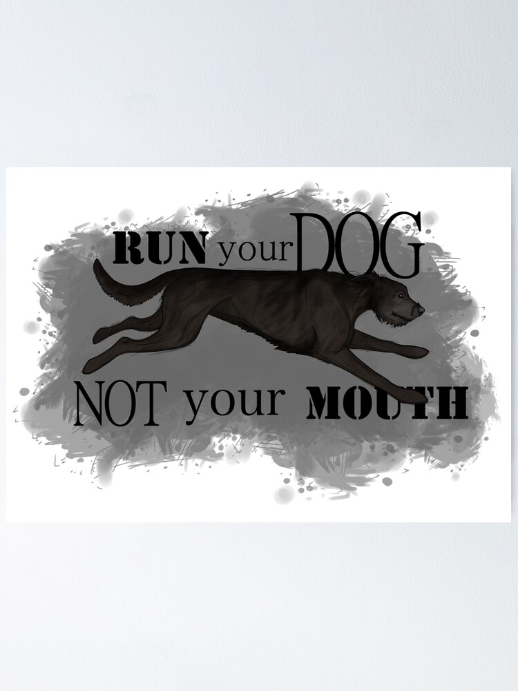 Alternate view of Run Your Dog Not Your Mouth Irish Wolfhound Black Poster