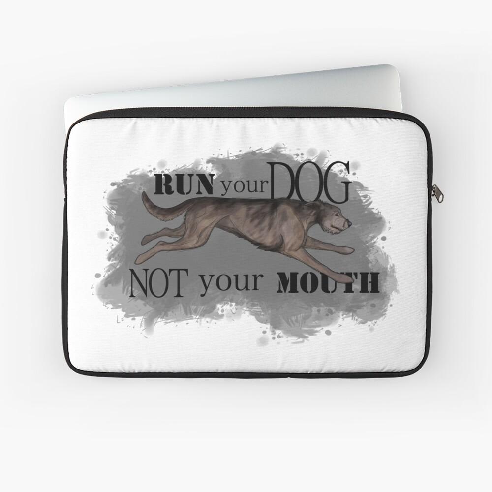 Run Your Dog Not Your Mouth Irish Wolfhound Brindle Laptop Sleeve