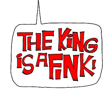 King is a Fink by AndrewACaldwell