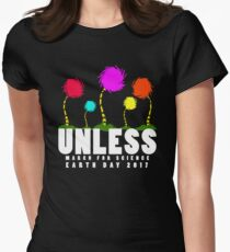 Official unless march for science earth day 2017 Women's Fitted T-Shirt