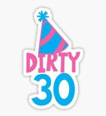 Dirty Thirty With Birthday Hat Sticker