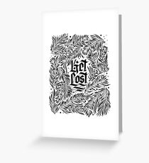 get lost monochromatic Greeting Card