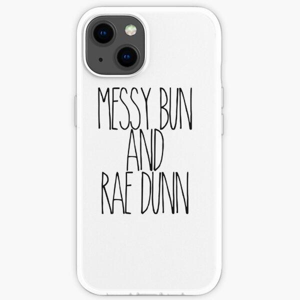 Messy Bun & Rae Dunn iPhone Soft Case