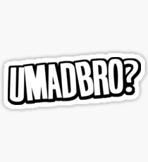 umadbro? Sticker