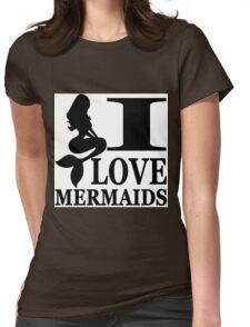I Love Mermaids Womens Fitted T-Shirt