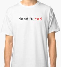 dead > red Classic T-Shirt