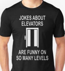 Jokes About Elevators T-Shirt  Unisex T-Shirt