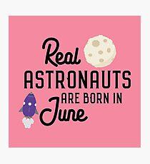 Astronauts are born in June R2jn3 Photographic Print