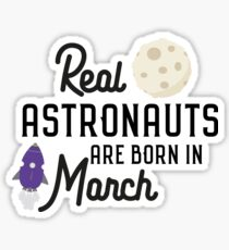 Astronauts are born in March Rqfu2 Sticker