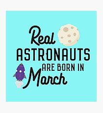 Astronauts are born in March Rqfu2 Photographic Print