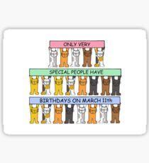 March 11th Birthday Cats. Sticker