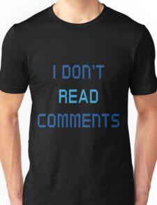 I Don't Read Comments T-Shirt  Unisex T-Shirt