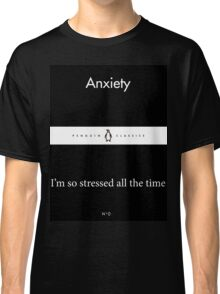 'Anxiety / I'm so stressed all the time' Little Black Penguin Classics Classic T-Shirt