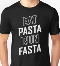 Eat Pasta Run Fasta Unisex T-Shirt