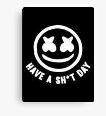 have a sh#t day Canvas Print