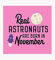 Astronauts are born in November R3jwk Photographic Print