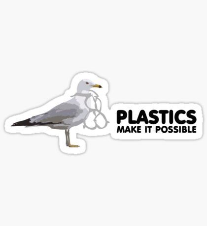 Plastics make it possible. Sticker