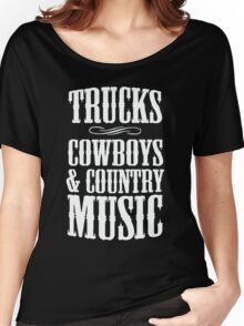 Trucks, Cowboys & Country Music Women's Relaxed Fit T-Shirt