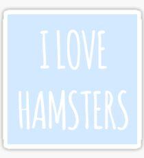 I love hamsters sticker Sticker