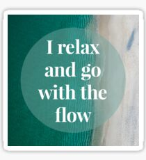 Relax and go with the flow - Affirmation Sticker