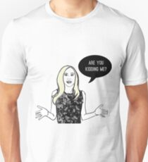 Are you kidding me? Unisex T-Shirt