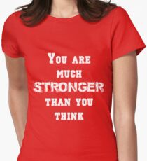 You are Much Stronger Than You Think Women's Fitted T-Shirt