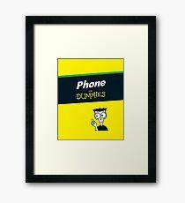 Phone for Dummies Framed Print