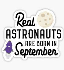Astronauts are born in September R68t1 Sticker