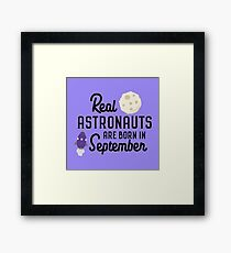 Astronauts are born in September R68t1 Framed Print
