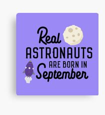 Astronauts are born in September R68t1 Canvas Print