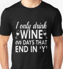 I Only Drink Wine T-Shirt  Unisex T-Shirt