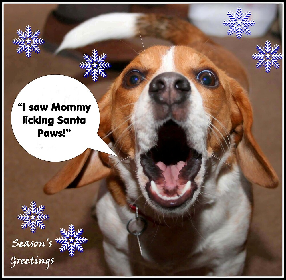 """""""I saw Mommy licking Santa Paws"""" by julieb1013"""