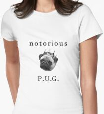 Notorious P.U.G. Womens Fitted T-Shirt
